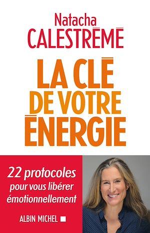 Téléchargez le livre :  La Clé de votre énergie