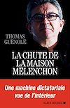 Télécharger le livre :  La Chute de la maison Mélenchon