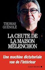 Téléchargez le livre :  La Chute de la maison Mélenchon
