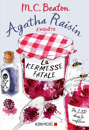 Agatha Raisin enquête 19 - La kermesse fatale | Beaton, M. C.. Auteur