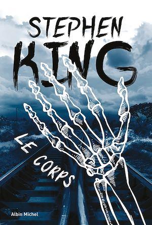 Le Corps | King, Stephen. Auteur