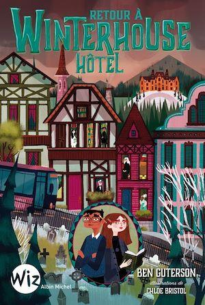 Retour à Winterhouse Hôtel - tome 2 | Guterson, Ben. Auteur