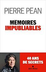 Download this eBook Mémoires impubliables