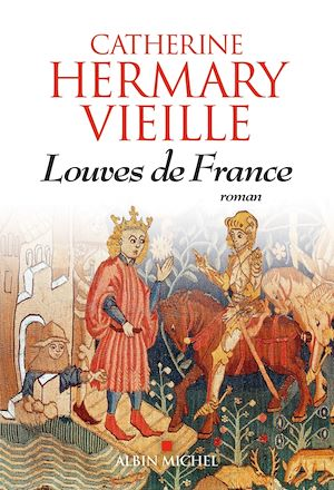 Louves de France | Hermary-Vieille, Catherine. Auteur