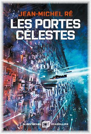 Les Portes célestes | Ré, Jean-Michel. Auteur
