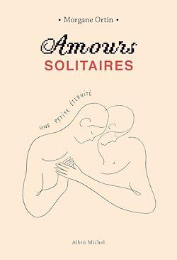 Amours solitaires - Une petite éternité - tome 2