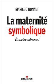 Téléchargez le livre :  La Maternité symbolique
