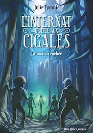 Téléchargez le livre :  L'Internat de l'Ile aux Cigales - tome 2