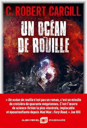 Un océan de rouille | Cargill, C. Robert. Auteur