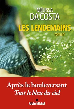 Les Lendemains | Da,Costa, Mélissa. Auteur