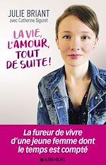Download this eBook La Vie l'amour tout de suite !