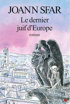 Le Dernier Juif d'Europe | Sfar, Joann. Auteur