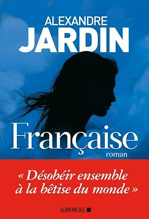 Française | Jardin, Alexandre. Auteur