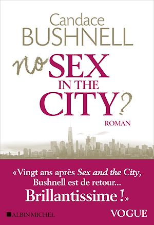 No sex in the city ? | Bushnell, Candace. Auteur