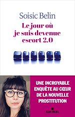 Download this eBook Le Jour où je suis devenue escort 2.0