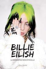 Téléchargez le livre :  Billie Eilish - La biographie non officielle