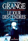 Le Jour des cendres | Grangé, Jean-Christophe