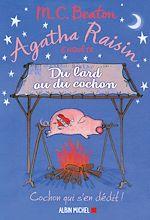 Agatha Raisin 22 - Du lard ou du cochon | Beaton, M. C.