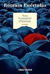 Télécharger le livre :  Sous le parapluie d'Adelaïde