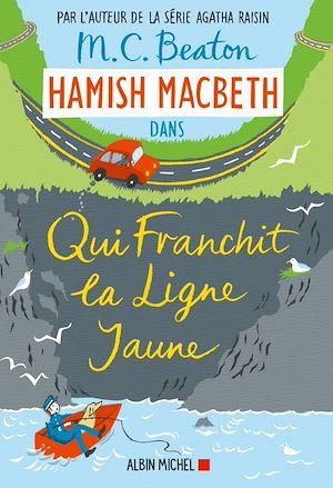 Hamish Macbeth 5 - Qui franchit la ligne jaune | Beaton, M. C.. Auteur