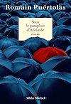 Sous le parapluie d'Adelaïde | Puértolas, Romain