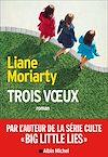 Trois Voeux | Moriarty, Liane
