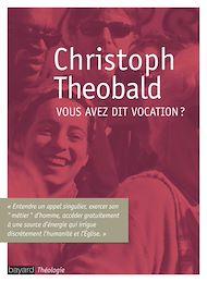 Téléchargez le livre :  Vous avez dit vocation ?