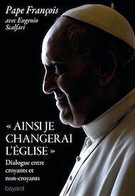 """Téléchargez le livre :  """"Ainsi je changerai l'Eglise"""""""