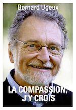 Download this eBook La compassion, j'y crois