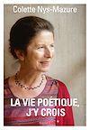 Télécharger le livre :  La vie poétique, j'y crois
