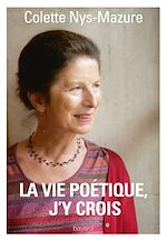 Download this eBook La vie poétique, j'y crois