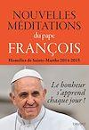 Télécharger le livre :  Nouvelles méditations du pape François