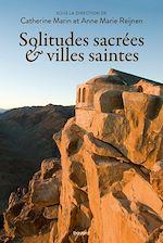 Téléchargez le livre :  Solitudes sacrées et villes saintes