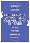 Télécharger le livre :  Lettres aux catholiques qui veulent espérer