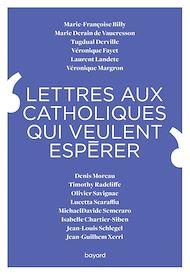 Téléchargez le livre :  Lettres aux catholiques qui veulent espérer