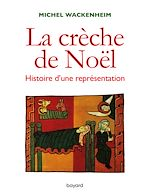 Download this eBook La crèche. Histoire d'une représentation