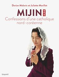 Téléchargez le livre :  Mijin, confessions d'une catholique nord-coréenne