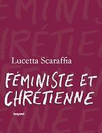 Téléchargez le livre :  Féministe et chrétienne