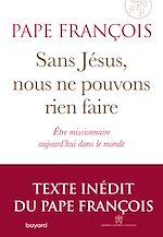 Téléchargez le livre :  Sans Jésus nous ne pouvons rien faire