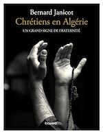 Download this eBook Chrétiens en Algérie. Un grand signe de fraternité