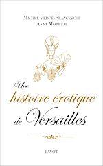 Téléchargez le livre :  Une histoire érotique de Versailles