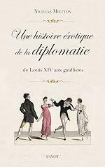 Téléchargez le livre :  Une histoire érotique de la diplomatie