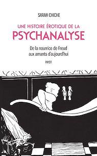 Téléchargez le livre :  Une histoire érotique de la psychanalyse