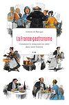 Télécharger le livre :  La France gastronome