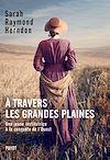 Télécharger le livre :  A travers les Grandes Plaines
