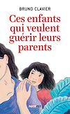 Télécharger le livre :  Ces enfants qui veulent guérir leurs parents