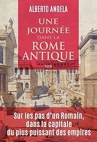 Téléchargez le livre :  Une journée dans la Rome antique