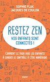 Télécharger le livre :  Restez zen, vos enfants sont connectés !