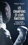 Télécharger le livre :  Les champions et leurs émotions