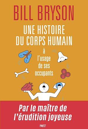 Téléchargez le livre :  Une histoire du corps humain à l'usage de ses occupants